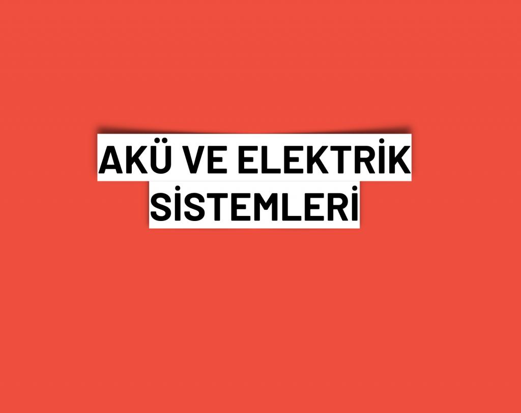 Akü ve elektrik sistemleri